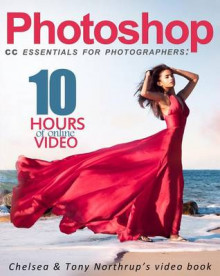 Photoshop CC Essentials for Photographers av Tony Northrup og Chelsea Northrup (Heftet)