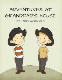Adventures at Granddad's House av Larry McDonald (Heftet)