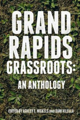 Omslag - Grand Rapids Grassroots: An Anthology