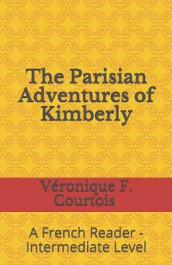 The Parisian Adventures of Kimberly av Veronique F Courtois (Heftet)