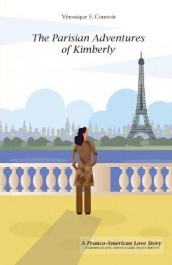 The Parisian Adventures of Kimberly (Les Aventures Parisiennes de Kimberly) av Veronique F Courtois (Heftet)