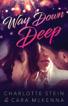 Way Down Deep av Cara McKenna (Heftet)