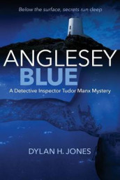 Anglesey Blue av Dylan H Jones (Heftet)