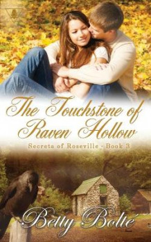 The Touchstone of Raven Hollow av Betty Bolte (Heftet)