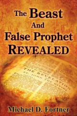 Omslag - The Beast and False Prophet Revealed