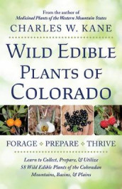 Wild Edible Plants of Colorado av Charles W Kane (Heftet)