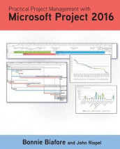 Practical Project Management with Microsoft Project 2016 av Bonnie Jaye Biafore (Heftet)