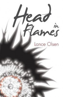 Head in Flames av Lance Olsen (Heftet)