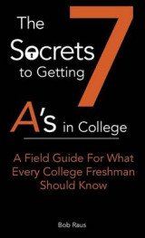 Omslag - The 7 Secrets to Getting A's in College