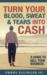 Omslag - Turn Your Blood, Sweat & Tears Into Cash