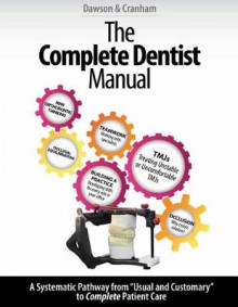 The Complete Dentist Manual av John C Cranham og Peter E Dawson (Heftet)