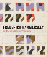 Omslag - Frederick Hammersley - To Paint without Thinking