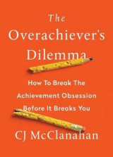 Omslag - The Overachiever's Dilemma