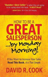 Omslag - How to Be a Great Salesperson...by Monday Morning!