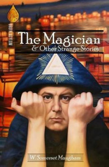 The Magician and Other Strange Stories av W Somerset Maugham (Heftet)