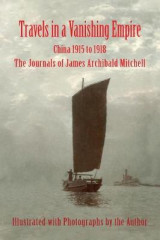 Omslag - Travels in a Vanishing Empire, China 1915 to 1918