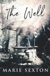 The Well av Marie Sexton (Heftet)