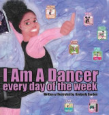 Omslag - I Am a Dancer Every Day of the Week