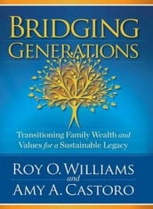Bridging Generations av Amy A Castoro og Roy O Williams (Innbundet)