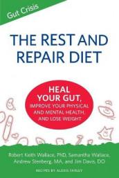 The Rest and Repair Diet av Alexis Farley, Robert Keith Wallace og Samantha Wallace (Heftet)
