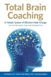 Total Brain Coaching av Robert Keith Wallace, Samantha Wallace og Ted Wallace (Heftet)