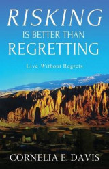 Omslag - Risking Is Better Than Regretting