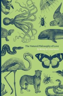 The Natural Philosophy of Love av Remy De Gourmont og Ezra Pound (Heftet)