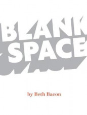 Blank Space av Beth Bacon (Innbundet)