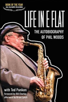 Life In E Flat - The Autobiography of Phil Woods av Phil Woods (Heftet)