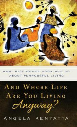 Omslag - And Whose Life Are You Living Anyway?