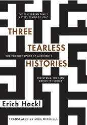 Three Tearless Histories av Erich Hackl (Heftet)