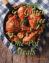 Easy Delicious Gluten-Free One-Pot Meals av Julie Cameron (Heftet)