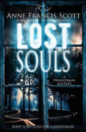 Lost Souls (Book Two of The Lost Trilogy) av Anne Francis Scott (Heftet)
