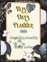 Omslag - Bliss Days Planner Monthly, weekly, daily notes