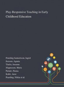 Play-Responsive Teaching in Early Childhood Education av Ingrid Pramling Samuelsson, Agneta Jonsson og Susanne Thulin (Innbundet)