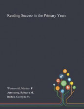 Reading Success in the Primary Years av Rebecca M Armstrong, Georgina M Barton og Marleen F Westerveld (Heftet)