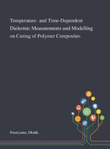 Omslag - Temperature- and Time-Dependent Dielectric Measurements and Modelling on Curing of Polymer Composites