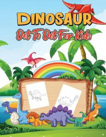 Dinosaur Dot to Dot for Kids av Isabella Hart (Heftet)