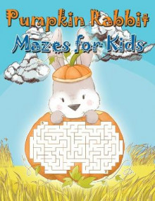Pumpkin Rabbit Mazes for Kids av Isabella Hart (Heftet)