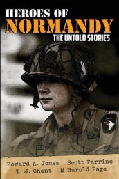 Heroes of Normandy The Untold Stories av Howard Andrew Jones og Scott Parrino (Heftet)