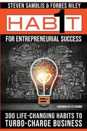 1 Habit(TM) for Entrepreneurial Success - 300 Life-Changing Habits to Turbo-Charge Business av Forbes Riley og Steven Samblis (Heftet)