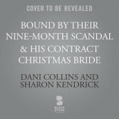 Bound by Their Nine-Month Scandal & His Contract Christmas Bride av Dani Collins og Sharon Kendrick (Lydbok-CD)