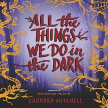 All the Things We Do in the Dark av Saundra Mitchell (Lydbok-CD)