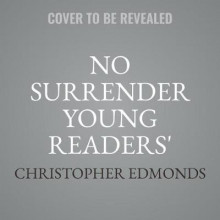 No Surrender Young Readers' Edition av Christopher Edmonds og Chris Edmonds (Lydbok-CD)