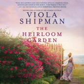 The Heirloom Garden av Viola Shipman (Lydbok-CD)