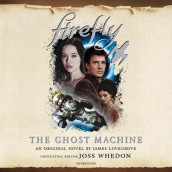 Firefly: The Ghost Machine av James Lovegrove (Lydbok-CD)