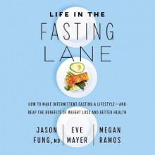 Life in the Fasting Lane av Dr Jason Fung, Eve Mayer og Megan Ramos (Lydbok-CD)