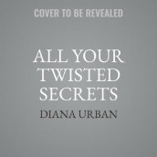 All Your Twisted Secrets av Diana Urban (Lydbok-CD)