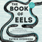 The Book of Eels av Patrik Svensson (Lydbok-CD)