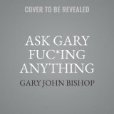 Omslag - Ask Gary Fu*king Anything